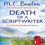 Death of a Scriptwriter: Hamish Macbeth, Book 14 | M. C. Beaton