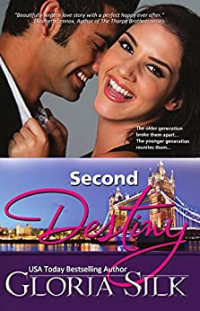 Second Destiny: The older generation broke them apart, the younger generation reunites them (standalone novel) by [Silk, Gloria]