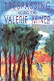Trespassing and Other Stories, Valerie Miner, 0895943891