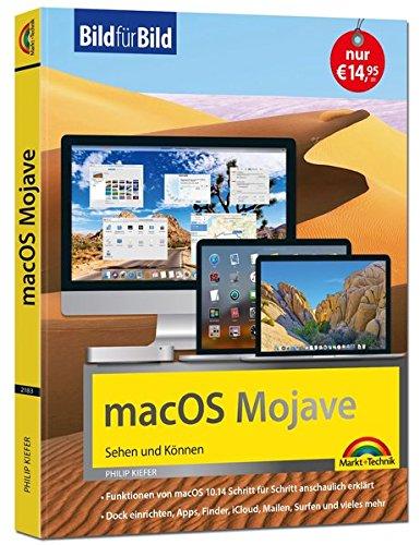 macOS Mojave Bild für Bild - die Anleitung in Bilder - ideal für Einsteiger und Umsteiger: für alle MAC - Modelle geeignet Taschenbuch – 16. November 2018 Philip Kiefer Markt + Technik Verlag 3959821832 Apple