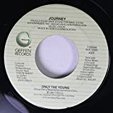 Journey 45 RPM Only the Young / Ill Fall in Love Again