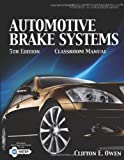 Automotive Brake Systems, Classroom Manual, Owen, Cliff, 1435486579