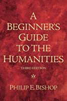 A Beginner's Guide to the Humanities (3rd Edition)
