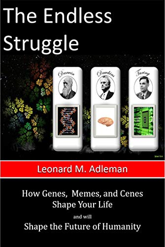 The Endless Struggle: How Genes, Memes, and Cenes Shape Your Life and will Shape the Future of Humanity (English Edition)