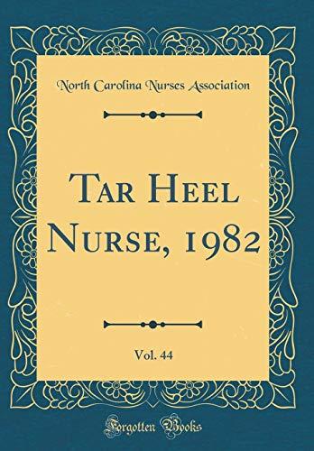 1982 Tar Heels - Tar Heel Nurse, 1982, Vol. 44 (Classic Reprint)