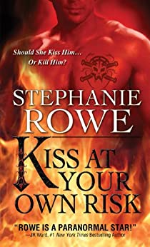 Kiss at Your Own Risk (Soulfire Book 1) by [Rowe, Stephanie]