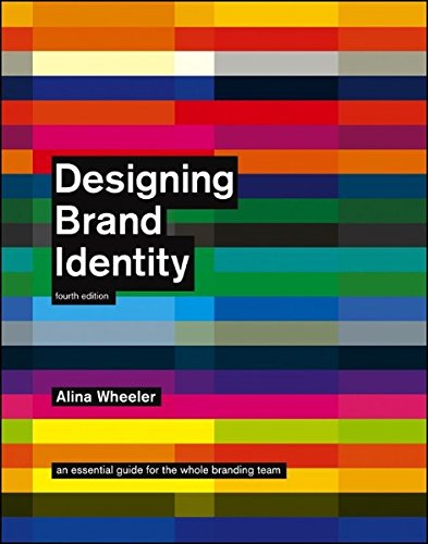 Designing Brand Identity: An Essential Guide for the Whole Branding Team, 4th ()