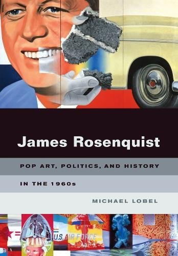 Download James Rosenquist: Pop Art, Politics, and History in the 1960s PDF