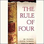The Rule of Four | Ian Caldwell,Dustin Thomason