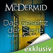 Das Gesetz der Serie (Kate Brannigan 6) | Val McDermid