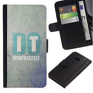 HTC One M8 Modelo colorido cuero carpeta tirón caso cubierta piel Holster Funda protección - It Motivational Minimalist Text Quote