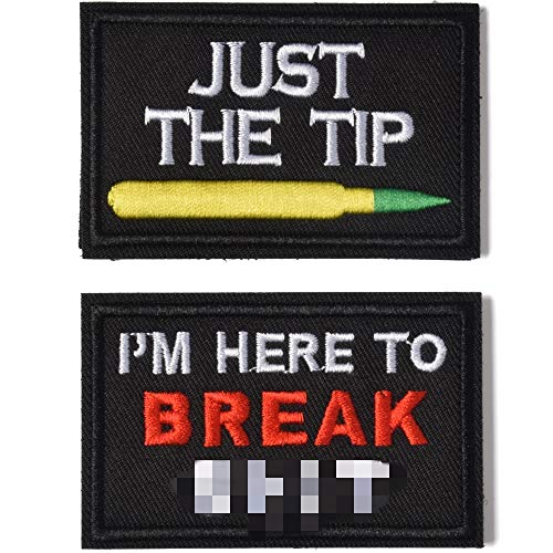 Just The Tip & IM here to Break Shit Tactical Military Morale Patch for Tactical Gear Hat Backpack Jackets