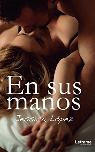 En sus manos (Spanish Edition)