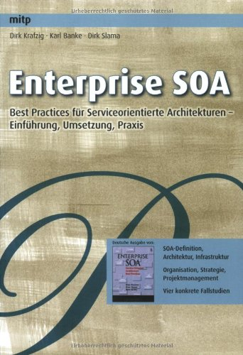 Enterprise SOA: Best Practices für Serviceorientierte Architekturen – Einführung, Umsetzung, Praxis