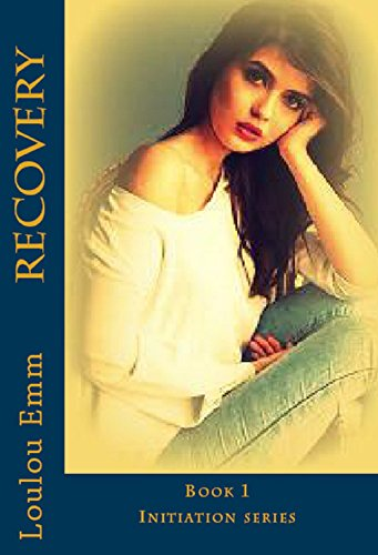 Recovery: Initiation series Book 1