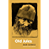Old Jules (Third Edition)