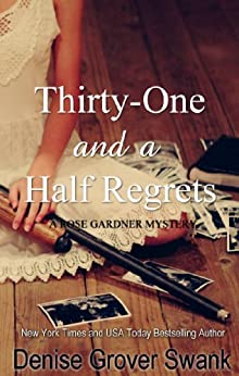 Thirty-One and a Half Regrets (Rose Gardner Mystery, Book 4) by [Swank, Denise Grover]