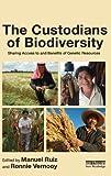 The Custodians of Biodiversity, , 1849714517