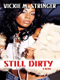 Still Dirty, Vickie M. Stringer, 1410414841