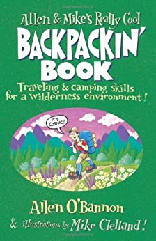 Allen & Mike's Really Cool Backpackin' Book: Traveling & camping skills for a wilderness environment (Allen & Mike's Series) by [O'Bannon, Allen]