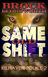 Same Old Shift (Kilhaven Police Book 2)