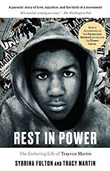 Rest in Power: The Enduring Life of Trayvon Martin by [Fulton, Sybrina, Martin, Tracy]