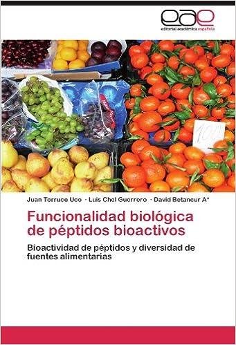 Funcionalidad biológica de péptidos bioactivos: Bioactividad de péptidos y diversidad de fuentes alimentarias (Spanish Edition) (Spanish)