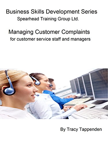 Managing Customer Complaints: for customer service staff and managers (Business Skills Development Series Book 3)