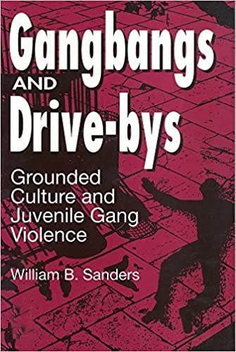 Gangbangs and Drive-bys