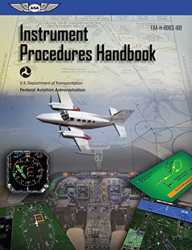 Instrument Procedures Handbook: ASA FAA-H-8083-16B (FAA Handbooks series)