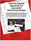 Profit and Expense Standards for Successful Golf Driving Ranges, James Edward Turner, 1929980051