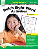 img - for The Big Book of Dolch Sight Word Activities, Grades K - 3 book / textbook / text book