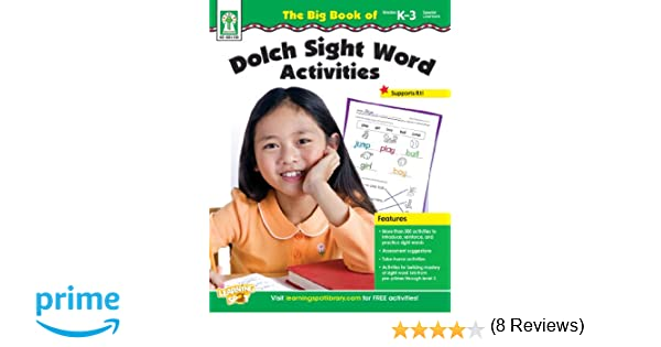 The Big Book of Dolch Sight Word Activities, Grades K - 3: Helen ...