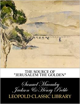 The source of 'Jerusalem the golden'