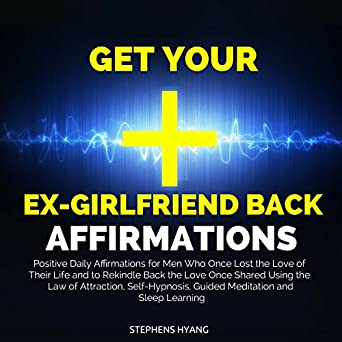 Amazon com: Get Your Ex-girlfriend Back Affirmations