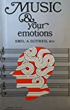 Music and Your Emotions, Emil A. Gutheil, 0871400324