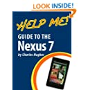 Help Me! Guide to the Nexus 7: Step-by-Step User Guide for Google's First Tablet PC