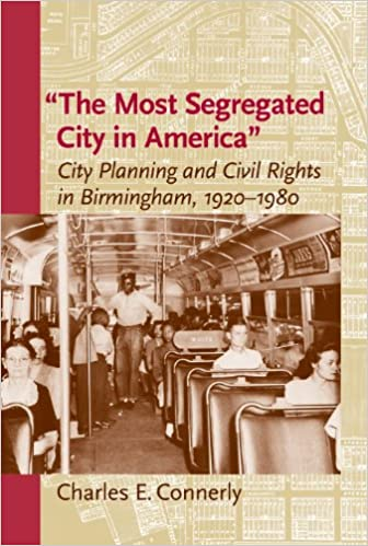 """Oppikirjan pdf-tiedostojen lataus ilmaiseksi The Most Segregated City in America"""": City Planning and Civil Rights in Birmingham, 1920-1980 (Center Books) PDF iBook PDB B00DHO67TO by Charles E. Connerly"""