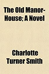 The Old Manor House; A Novel