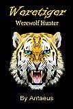 Weretiger: Werewolf Hunter