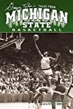 Greg Kelser's Tales from Michigan State Basketball, Gregory Kelser and Steve Grinczel, 1596700513