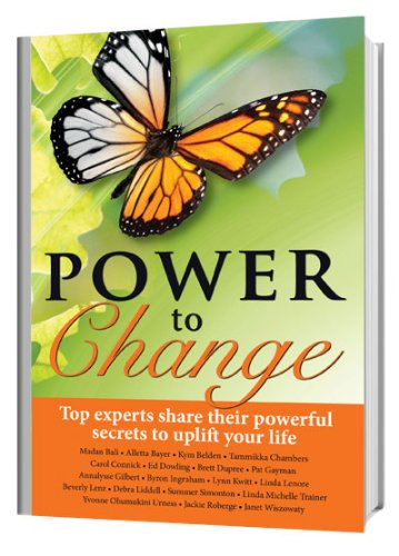 Power to Change: Top Experts Share Their Powerful Secrets