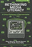 img - for Rethinking Media Literacy: A Critical Pedagogy of Representation (Counterpoints) book / textbook / text book