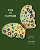 Cora the Caterpillar, Gerre Mann, 1611700884