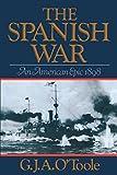 The Spanish War: An American Epic 1898