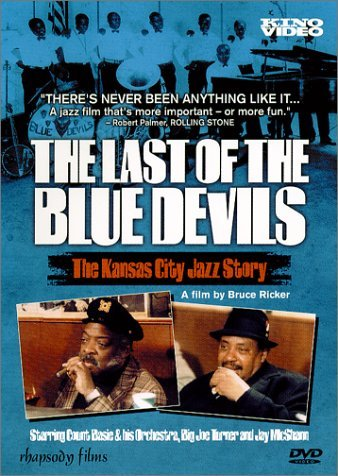 The Last of the Blue Devils - The Kansas City Jazz Story by