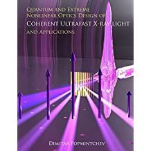 Quantum and Extreme Nonlinear Optics Design of Coherent Ultrafast X-ray Light and Applications