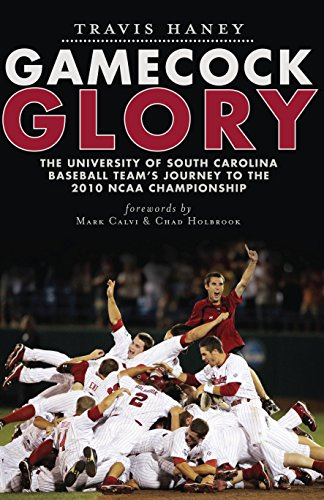 Gamecock Glory: The University of South Carolina Baseball Team's Journey to the 2010 NCAA Championship (Sports) -