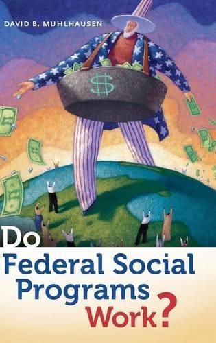Do Federal Social Programs Work?