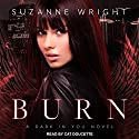 Burn: Dark in You Series, Book 1 Audiobook by Suzanne Wright Narrated by Cat Doucette